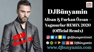 DJBünyamin ft Alisan & Furkan Özsan -- Yagmurlar REMIX 2020 (Official Remix) Resimi
