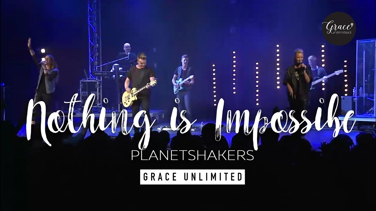 Download Nothing is Impossible - Planetshakers Live - Bethel Church