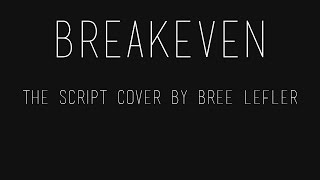 The Script - Breakeven (Falling to Pieces) Acoustic Cover by Bree Lefler
