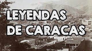 Leyendas de Caracas | Nuestro Insolito Universo
