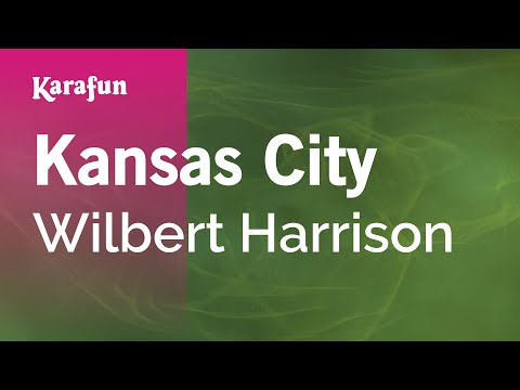 Karaoke Kansas City - Wilbert Harrison *
