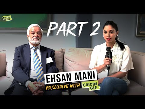 Ehsan Mani Exclusive with Cricingif - Part 2