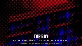 M Huncho - One Summer (Top Boy) [Official Audio]