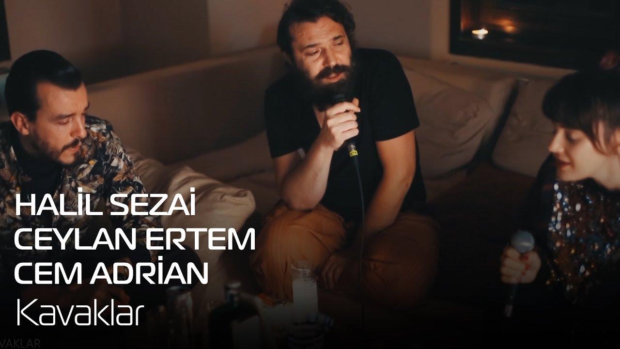 Download Halil Sezai - Ceylan Ertem - Cem Adrian | Kavaklar