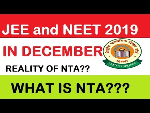 JEE AND NEET 2019 IN DECEMBER 2018 REALITY L WHAT IS NTA? L FULL INFORMATION WITH PROOF !!!