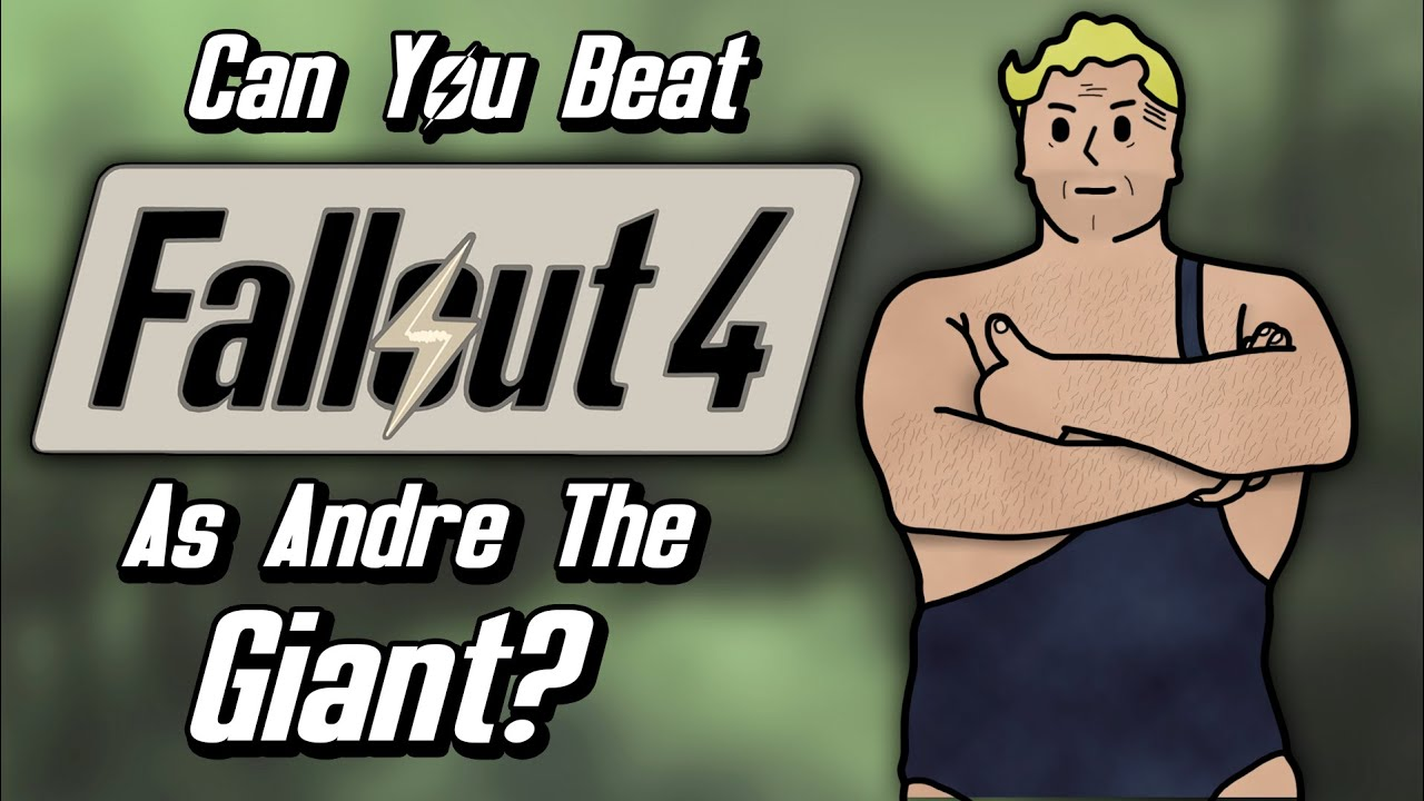Can You Beat Fallout 4 As Andre The Giant? thumbnail