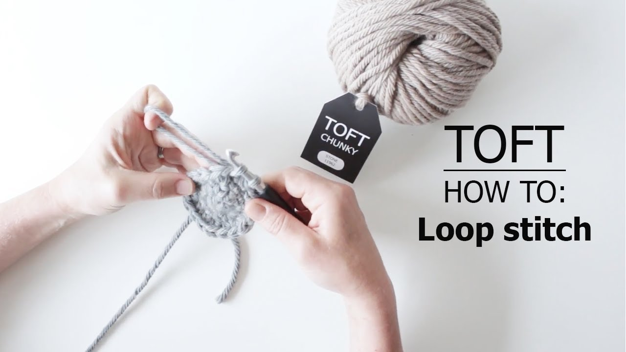 How to: Loop Stitch   TOFT Crochet Lesson