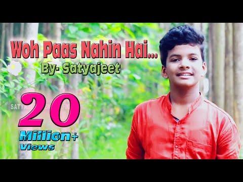 Woh Paas Nahin Hai || A New Composition || Satyajeet
