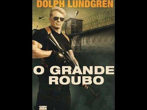 O GRANDE ROUBO 2017 . filme completo