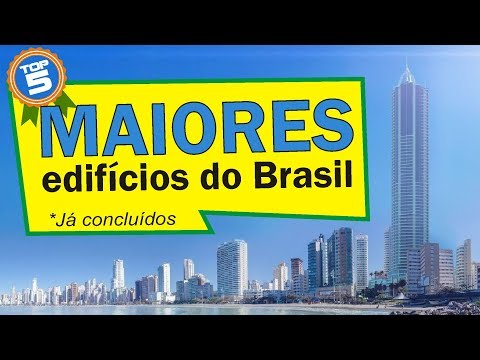 OS MAIORES EDIFÍCIOS DO BRASIL JÁ CONCLUÍDOS (Jun/18)