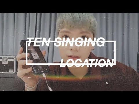 NCT TEN singing Location by  Khalid