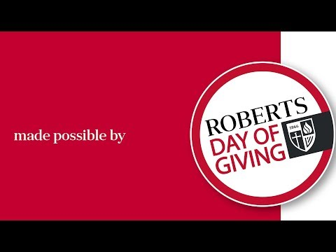 Made Possible By You | Roberts' Day of Giving 2018