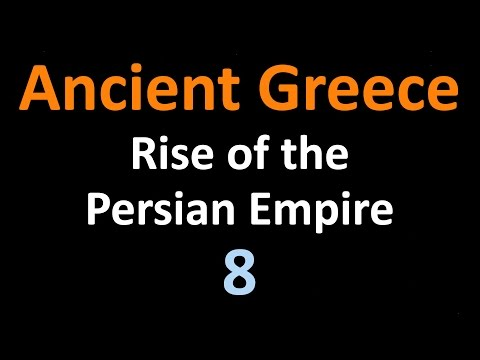Ancient Greek History - Rise of the Persians - 08