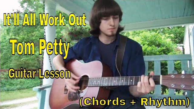 Guitar Lesson Itll All Work Out Tom Petty Chords Rhythm