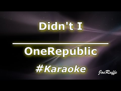 OneRepublic - Didn&39;t I Karaoke