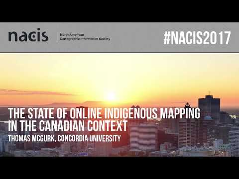 The State of Online Indigenous Mapping in the Canadian Context — Thomas McGurk