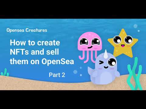 How To Create NFTs And Sell Them On OpenSea