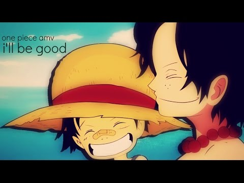 [One Piece AMV] - I'LL BE GOOD | ASL