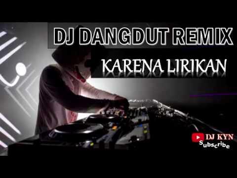 DJ Dangdut Remix Karena Lirikan