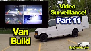 Van Build Part 11: Surveilance Cameras Security System
