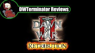 Review - Warhammer 40,000: Dawn of War II ~ Retribution