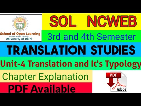 Translation And It's Typology || Translation Studies Unit-4 || Part - 1 || Explanation with Notes