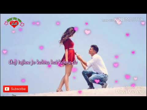 Aaj Tujhse Jo Kehna Hai || Romantic || Lyrical || WhatsApp Status || 30 Second ||