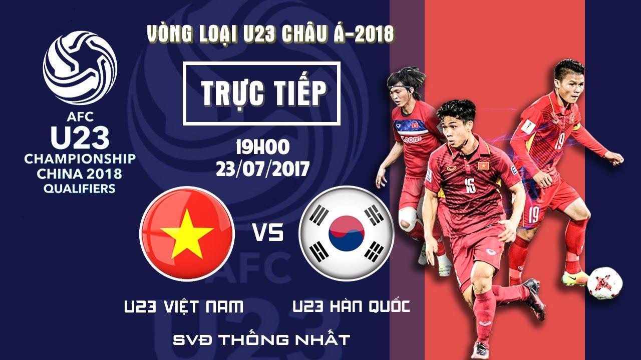 Xem lại: U23 Hàn Quốc vs U23 Việt Nam