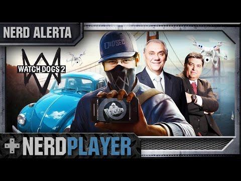 Watch Dogs 2 - Nerd Alerta   NerdPlayer 245