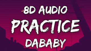 DaBaby - Practice (8D AUDIO)