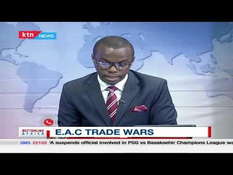 East African Community trade wars   Bottomline Africa
