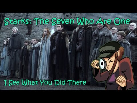 Starks: The Seven Who Are One Theory: I See What You Did There