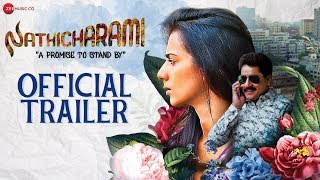 Nathicharami Official Movie Trailer | Sruthi Hariharan, Sanchari Vijay & Sharanya