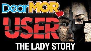"Dear MOR: ""User"" The Lady Story 11-21-17"