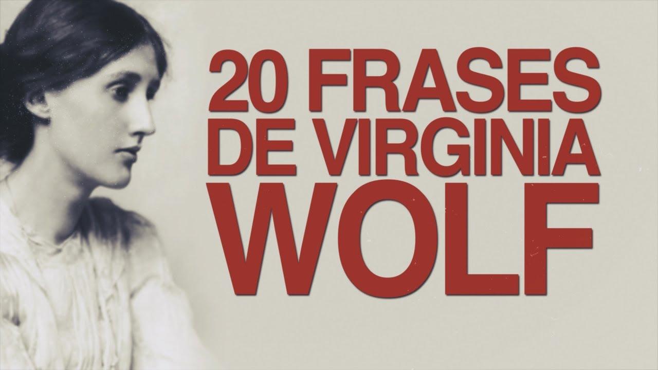 20 Frases De Virginia Woolf La Libertad Está En La Mente