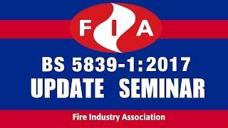 BS5839-1 2017 Update Seminar video (FREE DOWNLOADS)
