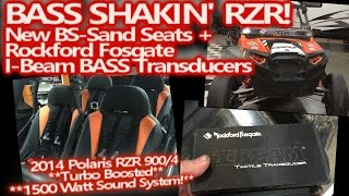 BASS SHAKIN' Turbo RZR 900 - New BS Sand Seats - Rockford Fosgate I-Beam Transducers