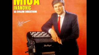 Miodrag Mica Ivanovic - Ljiljanino kolo - (Audio 1987)