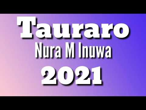 Download NURA M INUWA TAURARO 2021 LYRICS VIDEO