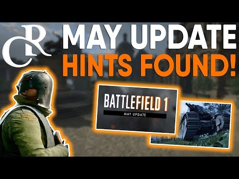 MAY UPDATE COMING? NEW HINTS FOUND! - Battlefield 1 News