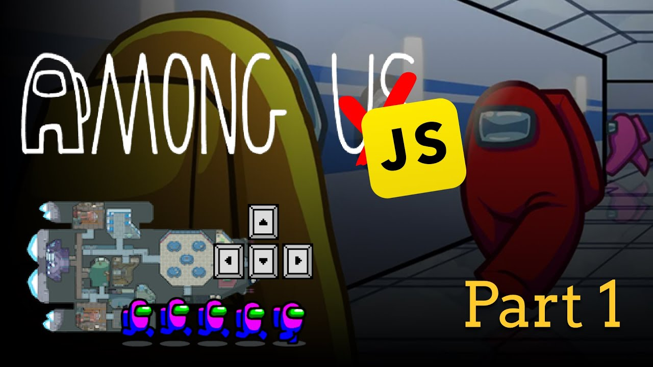 Build Among Us in JavaScript P1 - [Map, Movement, Sprite Animation]