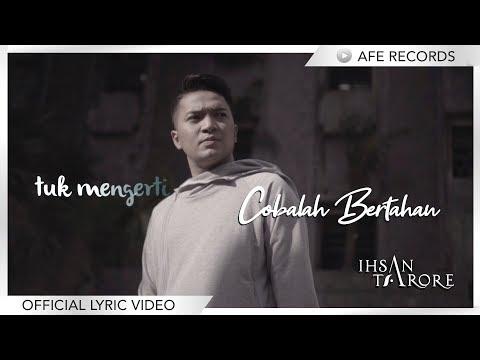 Ihsan Tarore - Cobalah Bertahan (Official Lyric Video)