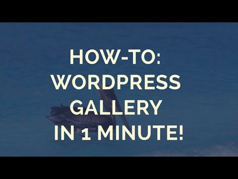 How-to: Wordpress Gallery in 1 Minute!