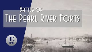 """A Brief but Furious Campaign"": The Battle of the Pearl River Forts"