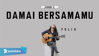 Download felix cover Damai bersamamu || lirik