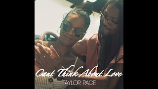 "Taylor Pace:  ""Can't Think About Love"" (Official 4K Video)"