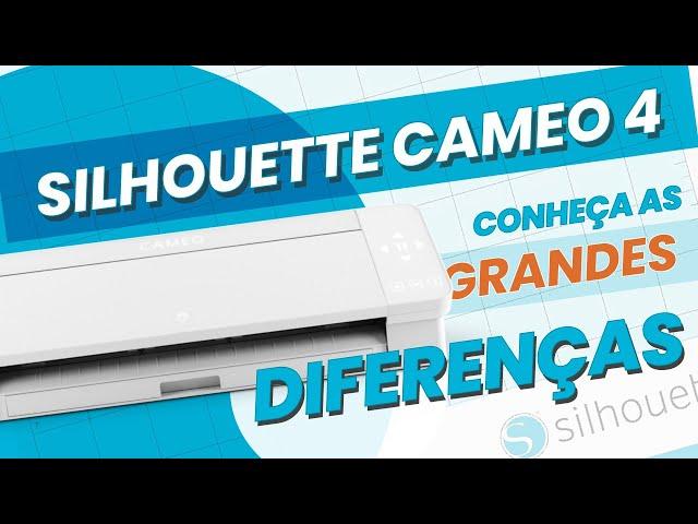 SILHOUETTE CAMEO 4 – CONHEÇA OS GRANDES DIFERENCIAIS