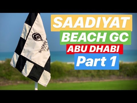 ABU DHABI GOLF SAADIYAT BEACH GOLF CLUB PART 1