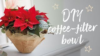 DIY poinsettia table arrangement: coffee-filter bowl