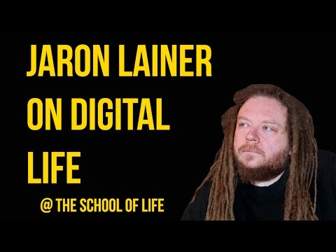 Jaron Lanier on Digital Life